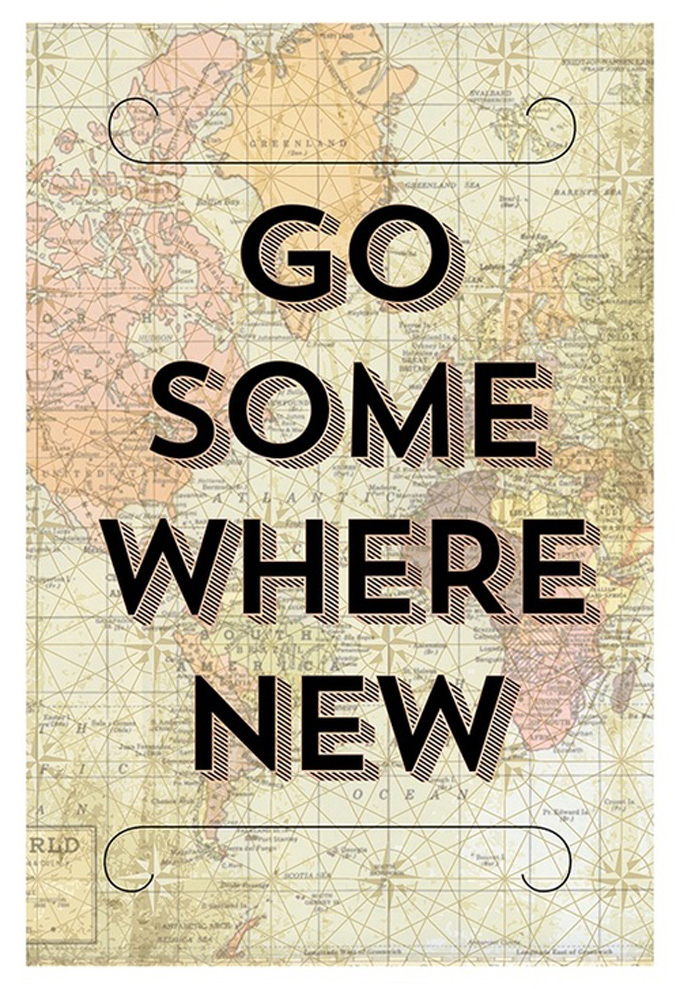 go somewhere new