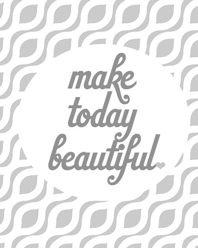 make today beutiful